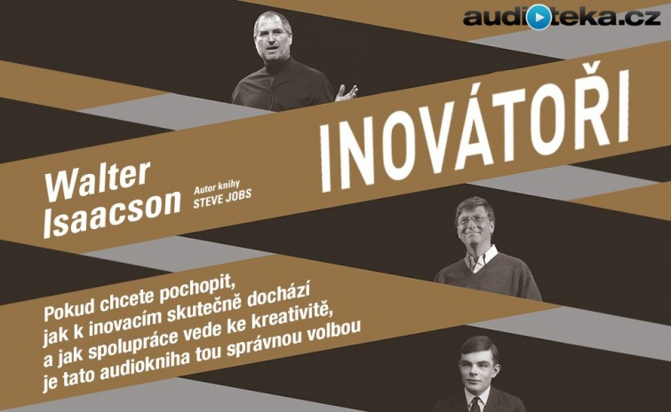 Soutěž o audioknihu autora životopisu Steva Jobse - Inovátoři od Audiotéky