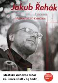 Spisovatelé do knihoven : Jakub Řehák