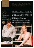 CRAVATE CLUB // Divadlo Oskara Nedbala Tábor