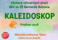 Kaleidoskop - výstava prací žáků ZŠ Bernarda Bolzana