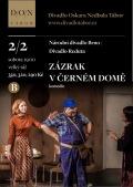 ZÁZRAK V ČERNÉM DOMĚ - dohrávané představení sezony Podzim 2018 // DON Tábor