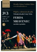 FERDA MRAVENEC // Divadlo Oskara Nedbala Tábor