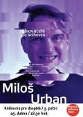 Spisovatelé do knihoven : Miloš Urban