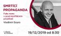 Brain&Breakfast: Vladimír Dzuro - Smrtící propaganda